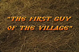 The First guy of the Village