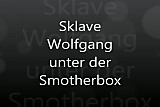 slave wolfgang under the smotherbox