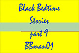 Black Bedtime Stories # 9