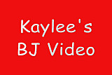 Kaylee's BJ Video