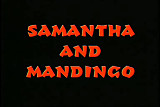 Samantha Begs 2 Get Mandingo'd..Kyd!